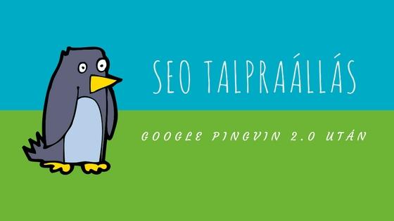 Google Pingvin 2.0 után: Hogyan állj talpra 5 lépésben?