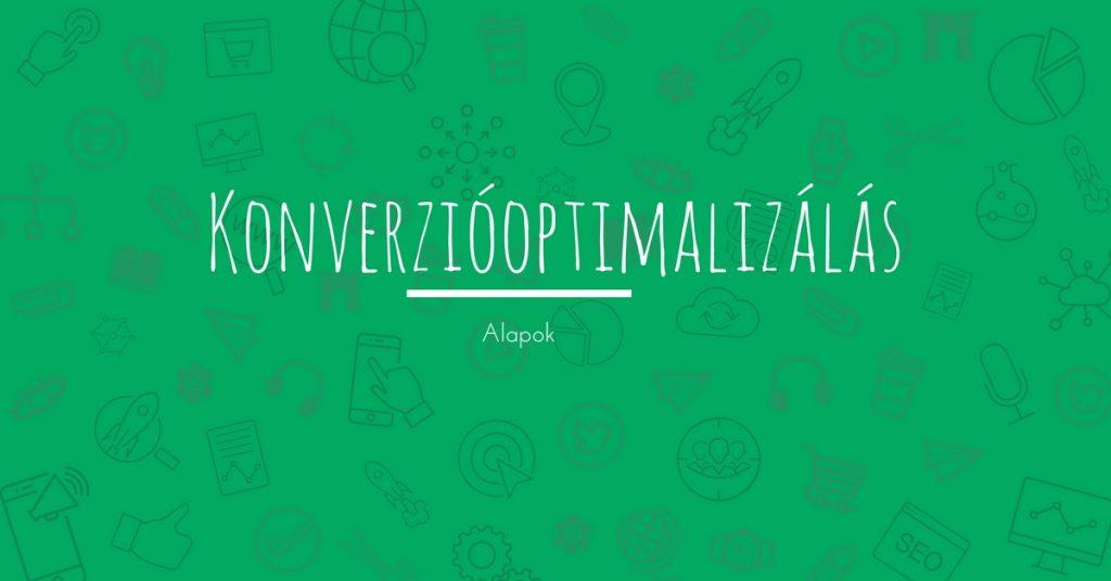 Tanuld meg velem a konverzióoptimalizálásalapelvét