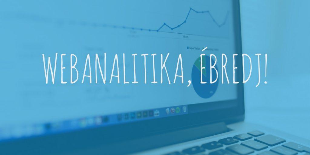 A webanalitika ma már sokkal többet kell, hogy jelentsen, mint adatok lekérdezését és tövább küldését.