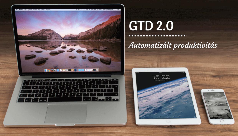 GTD 2.0 – Automatizálj, hogy produktív lehess