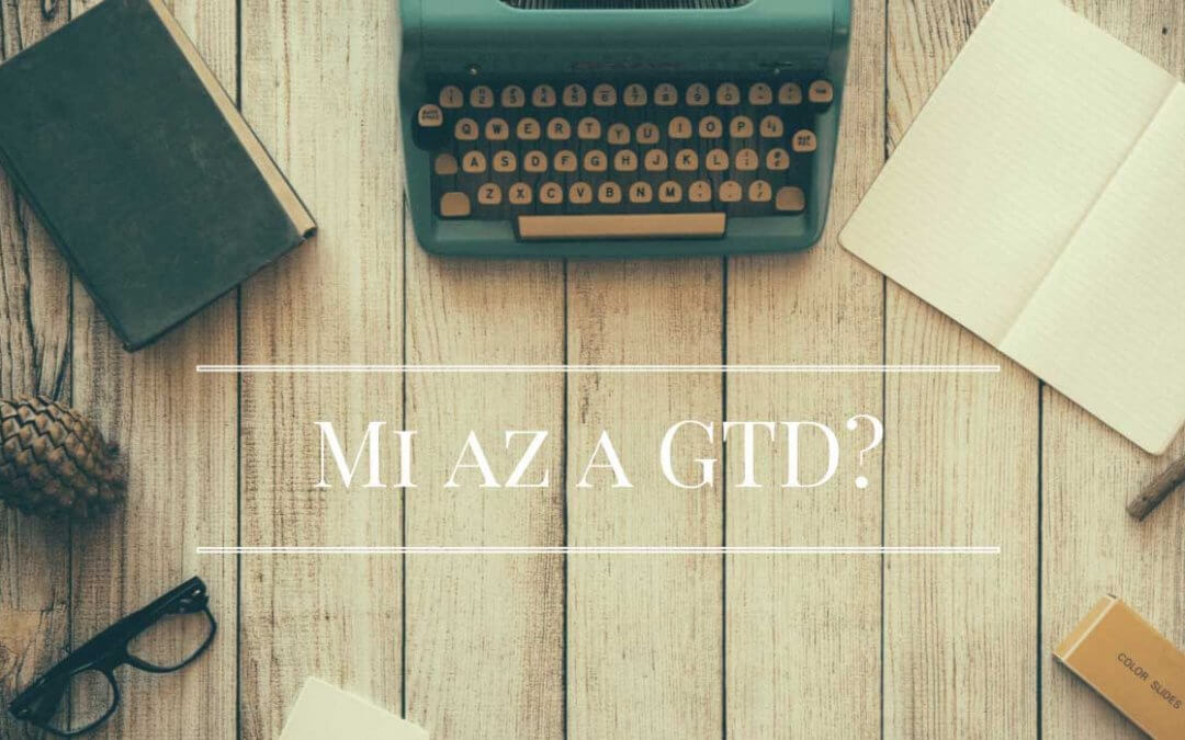 Mi is a GTD (Getting Things Done), hogyan kezdj bele